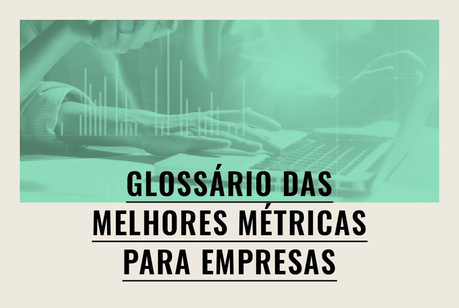 GLOSSÁRIO DE MÉTRICAS