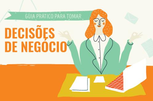 GUIA PRÁTICO PARA TOMAR DECISÕES DE NEGÓCIO