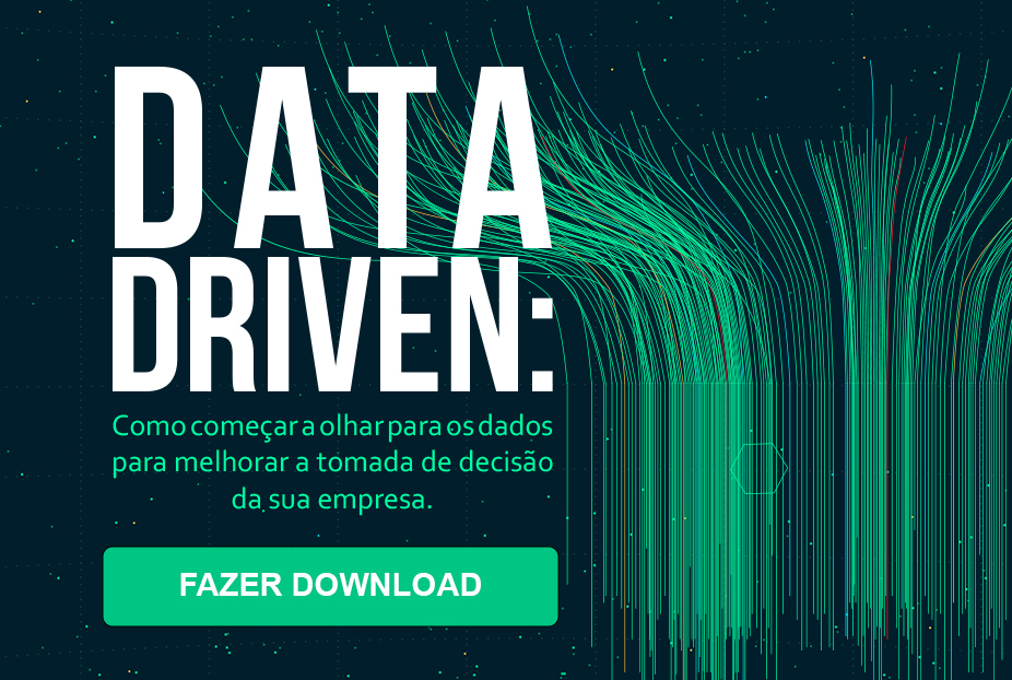 Data Driven: como melhorar a tomada de decisão